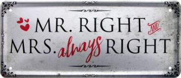 Metallschild  28x12 cm Mr. Right and Mrs. ALWAYS Right